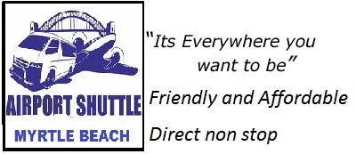 MYRTLE beach airport shuttle everywhere you want to be